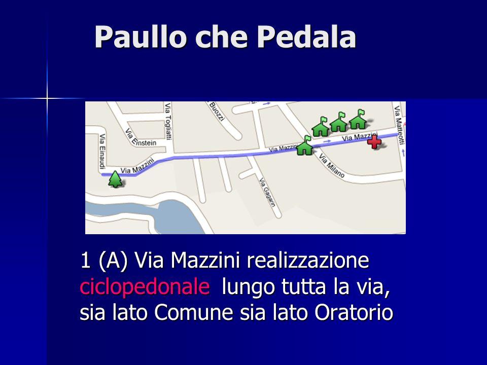 Paullo che Pedala 1 (A) Via Mazzini realizzazione ciclopedonale lungo tutta la via, sia lato Comune sia lato Oratorio.
