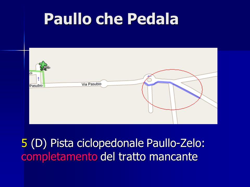 Paullo che Pedala 5 (D) Pista ciclopedonale Paullo-Zelo: completamento del tratto mancante