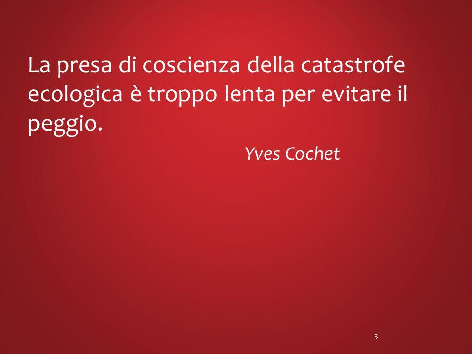 La presa di coscienza della catastrofe ecologica è troppo lenta per evitare il peggio. Yves Cochet