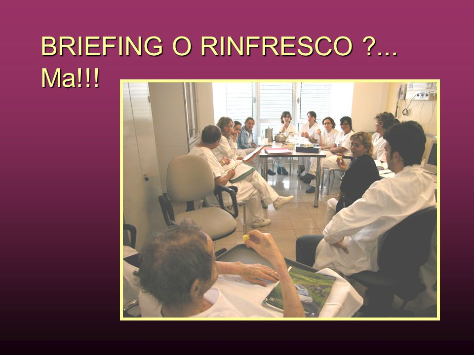 BRIEFING O RINFRESCO ... Ma!!!