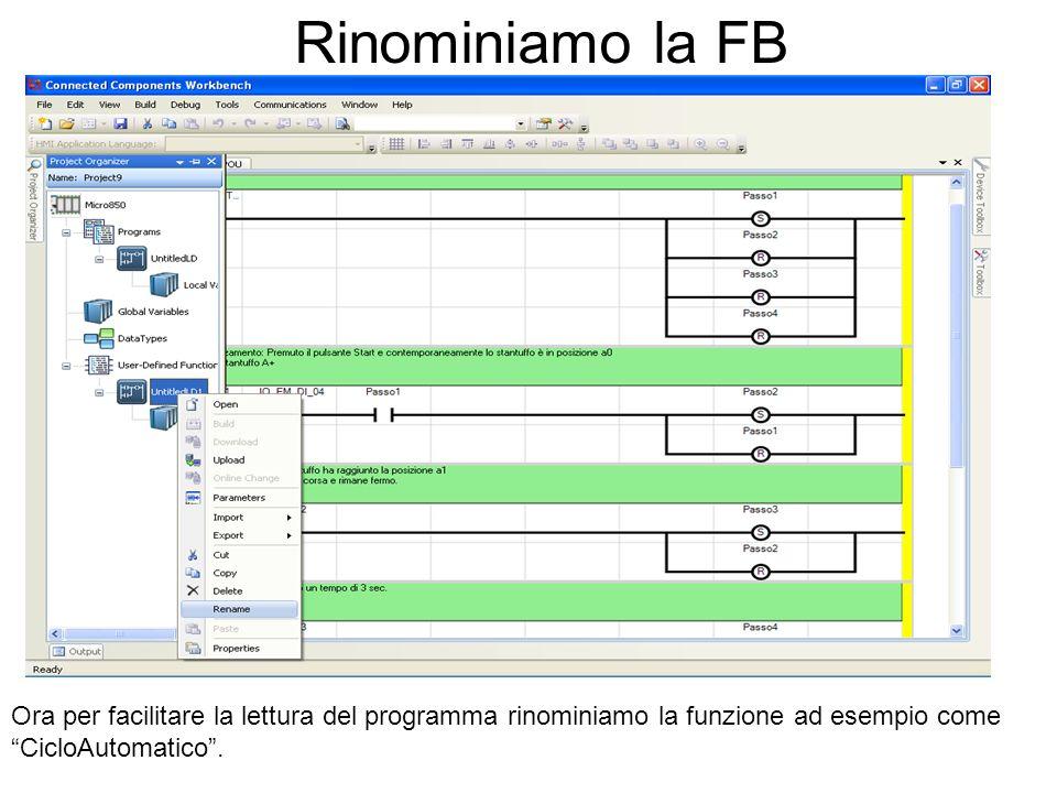 Rinominiamo la FB Ora per facilitare la lettura del programma rinominiamo la funzione ad esempio come CicloAutomatico .