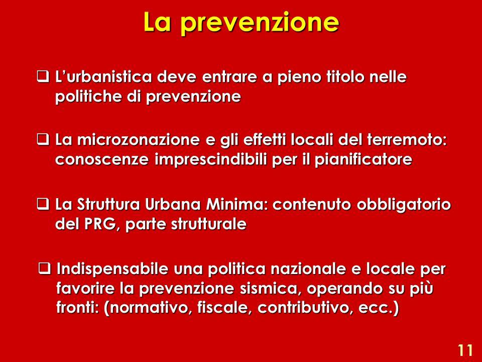La prevenzione L'urbanistica deve entrare a pieno titolo nelle politiche di prevenzione.