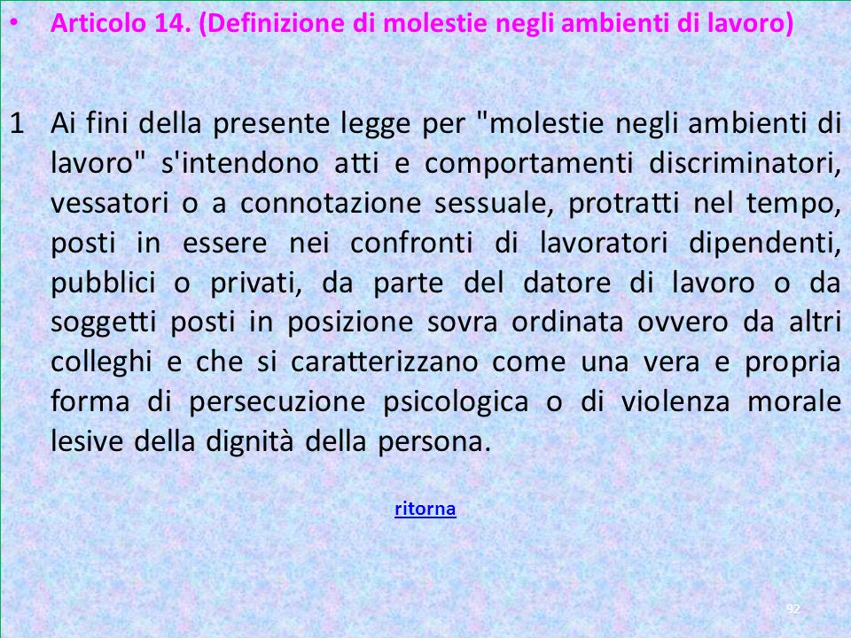Articolo 14. (Definizione di molestie negli ambienti di lavoro)