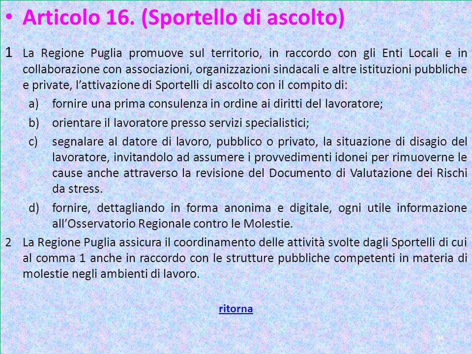 Art 16 Articolo 16. (Sportello di ascolto)