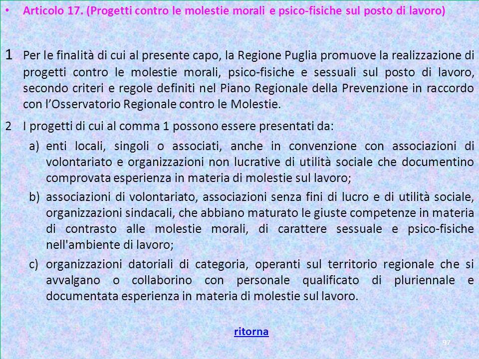 Articolo 17. (Progetti contro le molestie morali e psico-fisiche sul posto di lavoro)