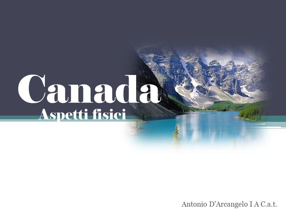 Canada Aspetti fisici Antonio D'Arcangelo I A C.a.t.