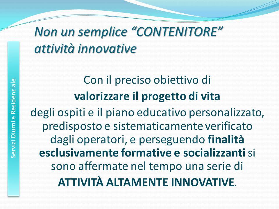 Non un semplice CONTENITORE attività innovative