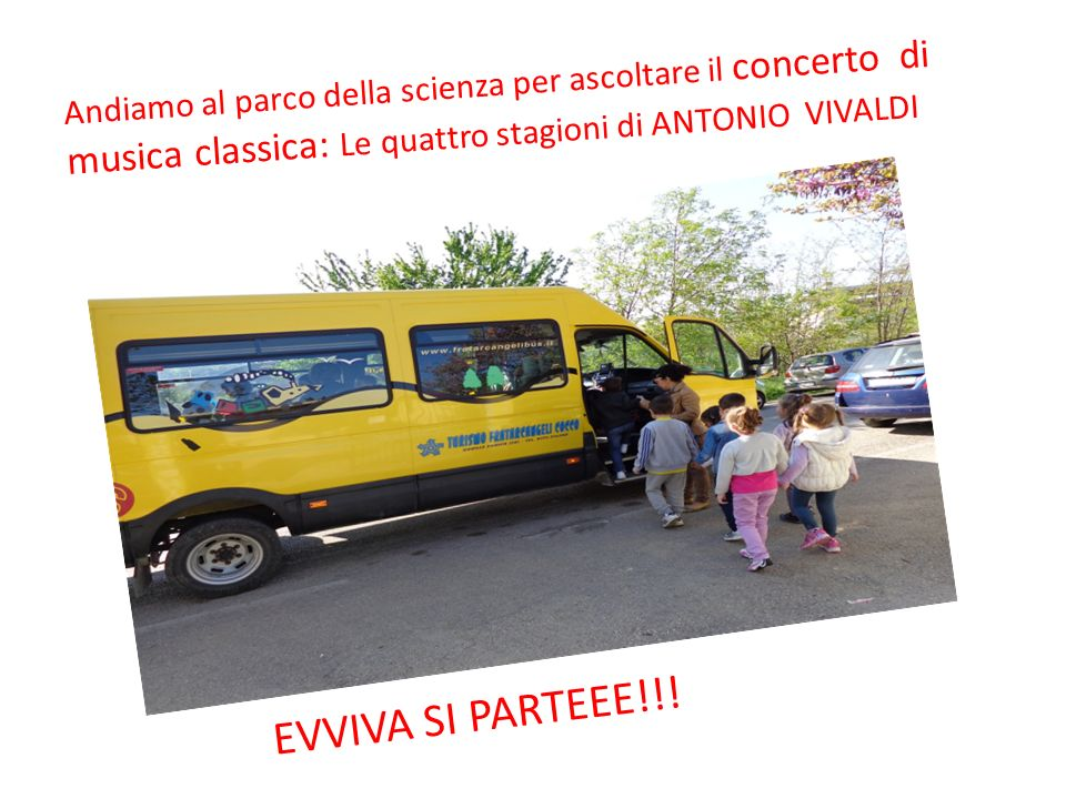 Andiamo al parco della scienza per ascoltare il concerto di musica classica: Le quattro stagioni di ANTONIO VIVALDI
