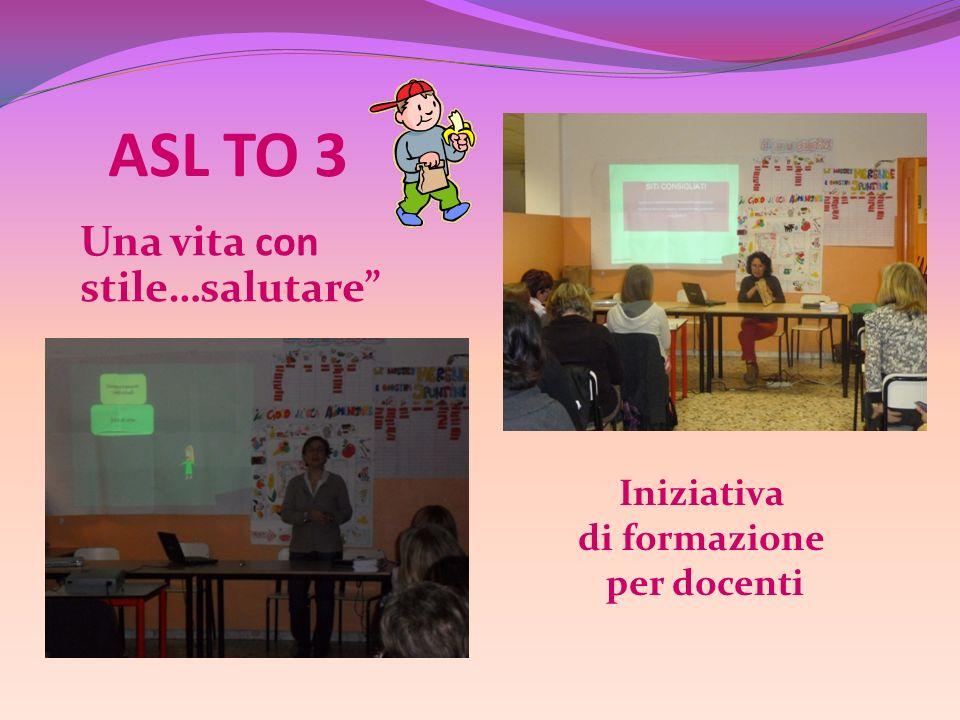 ASL TO 3 Una vita con stile…salutare Iniziativa di formazione