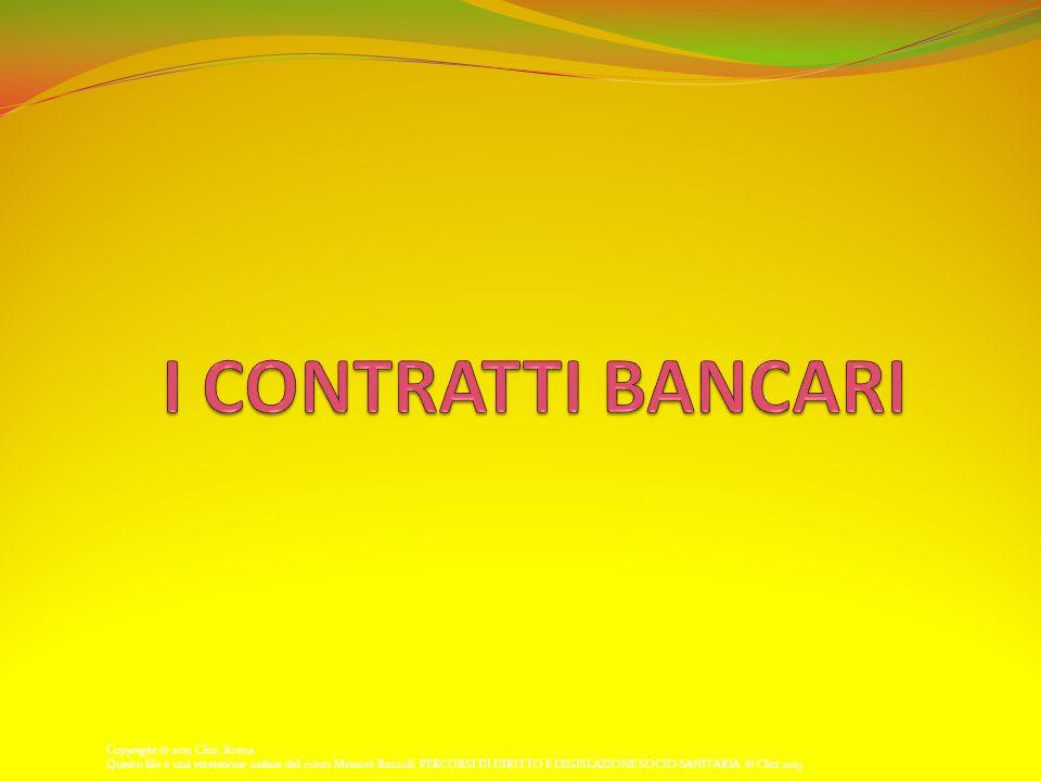I CONTRATTI BANCARI Copyright © 2013 Clitt, Roma
