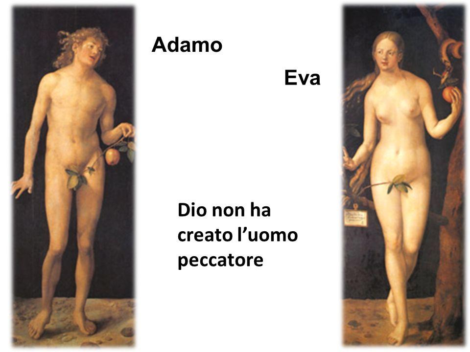 Adamo Eva Dio non ha creato l'uomo peccatore