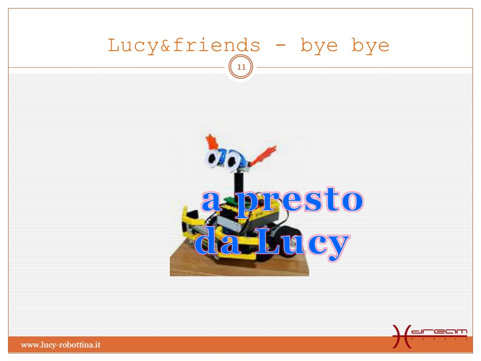 Lucy&friends - bye bye a presto da Lucy www.lucy-robottina.it