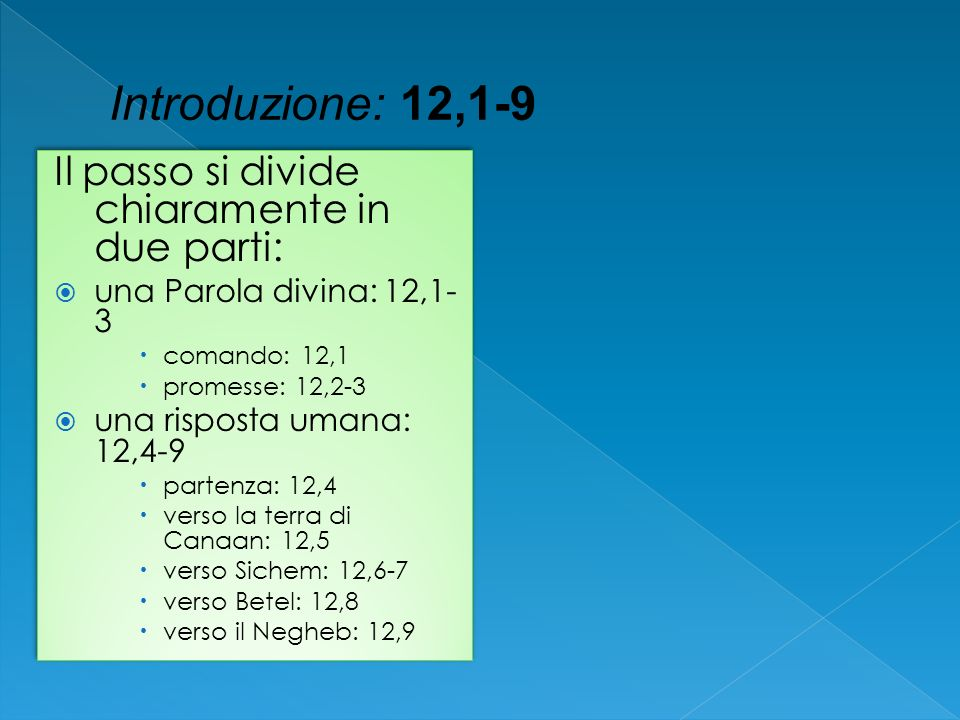 Introduzione: 12,1-9 Il passo si divide chiaramente in due parti: