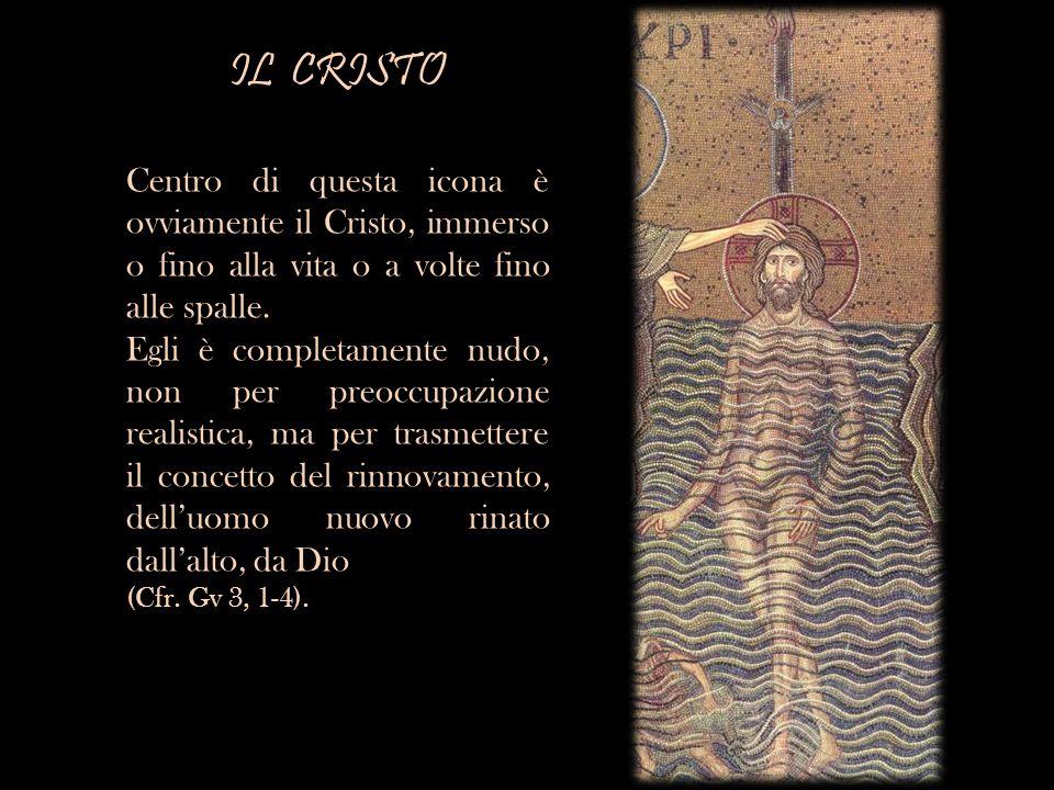 IL CRISTOCentro di questa icona è ovviamente il Cristo, immerso o fino alla vita o a volte fino alle spalle.