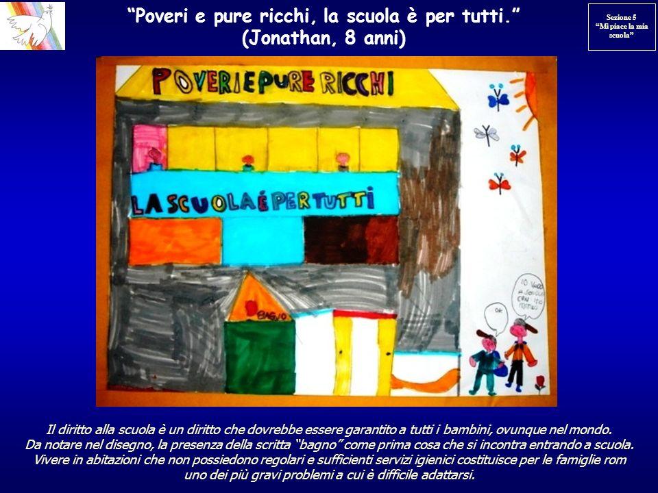 Poveri e pure ricchi, la scuola è per tutti. (Jonathan, 8 anni)
