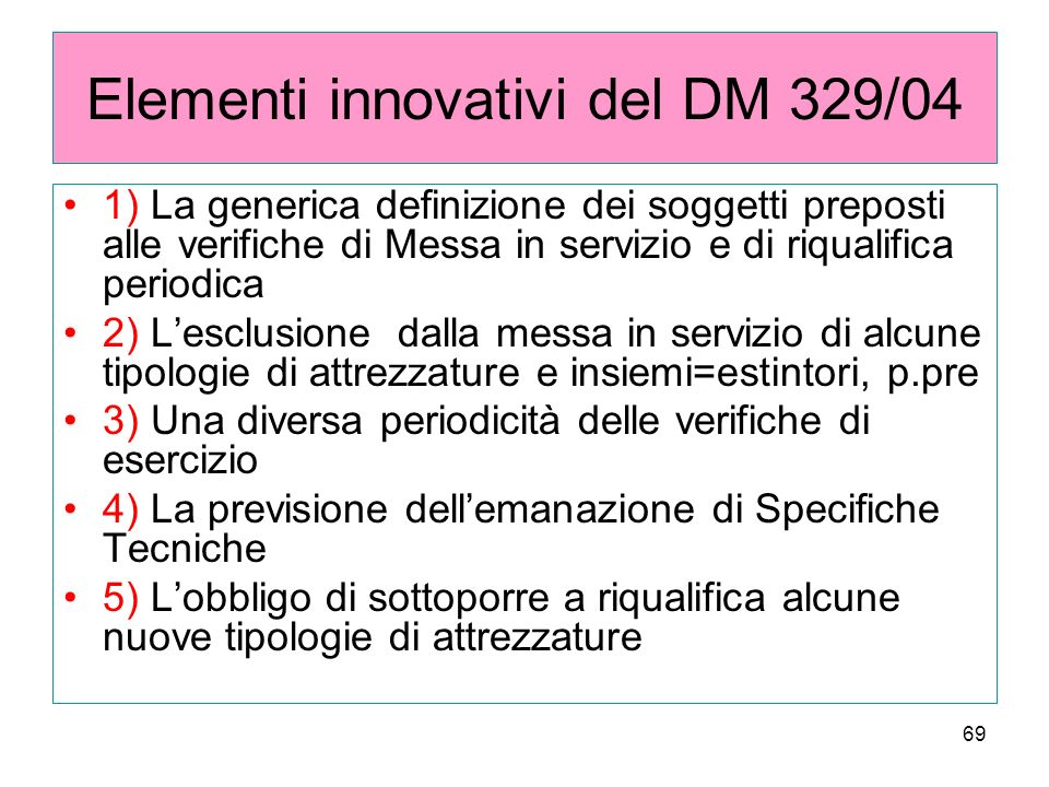 Elementi innovativi del DM 329/04