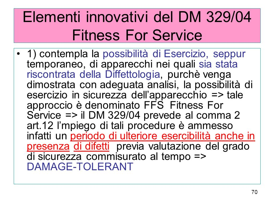 Elementi innovativi del DM 329/04 Fitness For Service