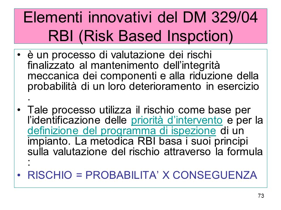 Elementi innovativi del DM 329/04 RBI (Risk Based Inspction)