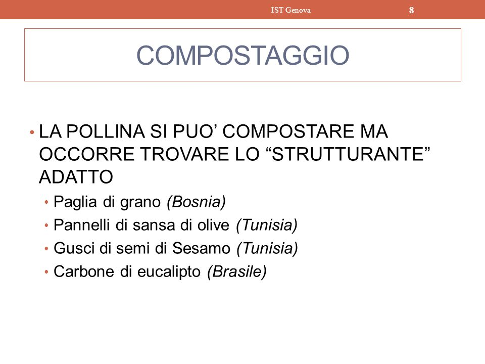 IST Genova COMPOSTAGGIO. LA POLLINA SI PUO' COMPOSTARE MA OCCORRE TROVARE LO STRUTTURANTE ADATTO.