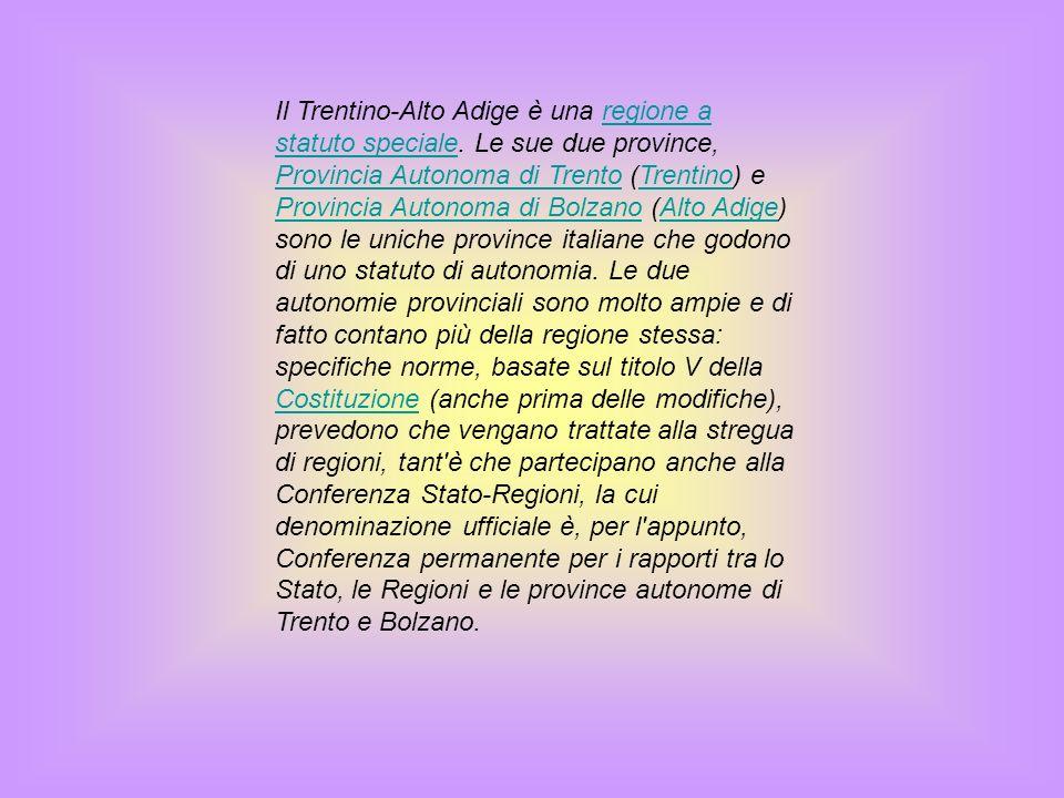 Il Trentino-Alto Adige è una regione a statuto speciale