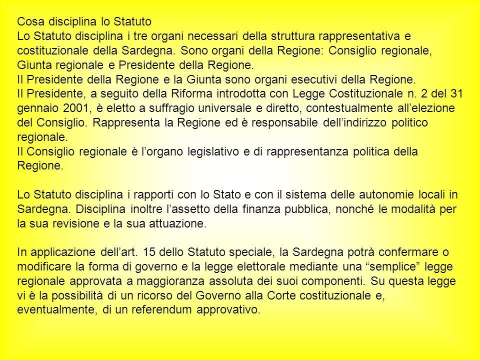 Cosa disciplina lo Statuto Lo Statuto disciplina i tre organi necessari della struttura rappresentativa e costituzionale della Sardegna.