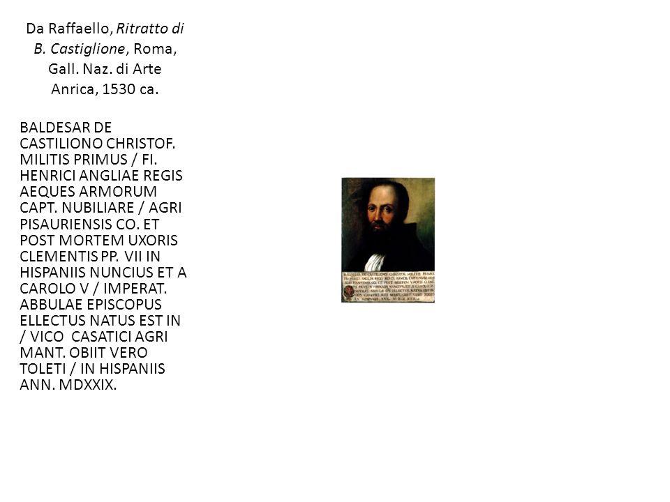 Da Raffaello, Ritratto di B. Castiglione, Roma, Gall. Naz