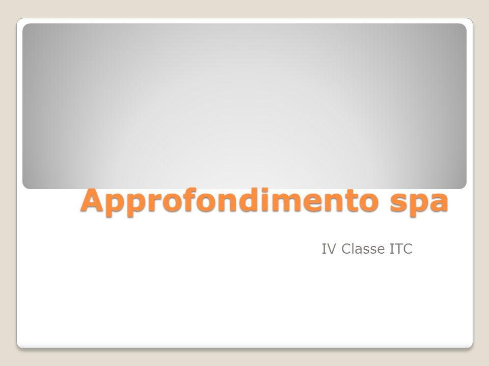Approfondimento spa IV Classe ITC
