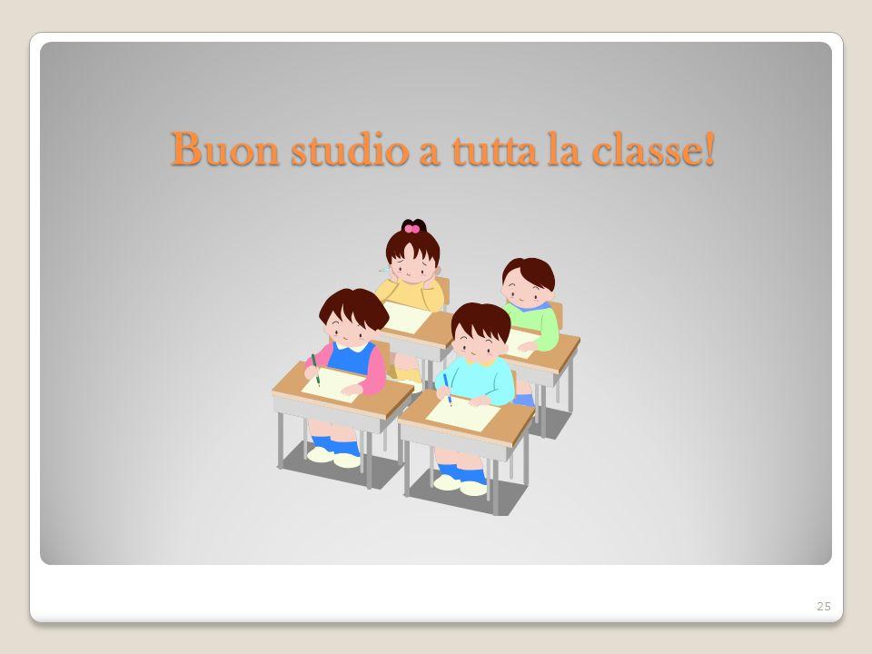 Buon studio a tutta la classe!