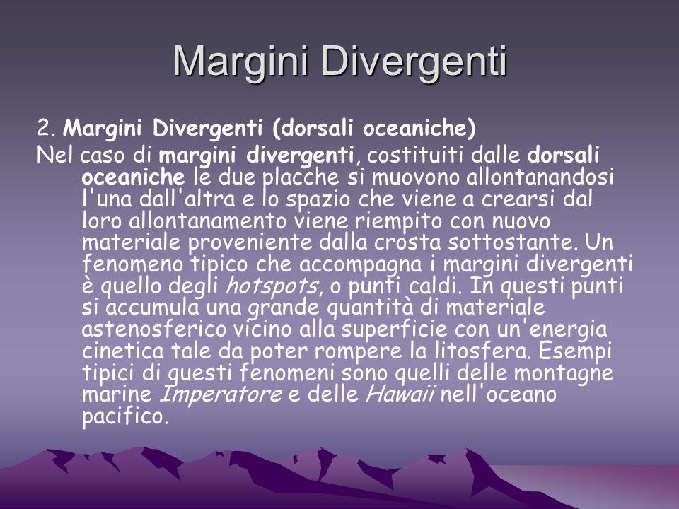 Margini Divergenti 2. Margini Divergenti (dorsali oceaniche)
