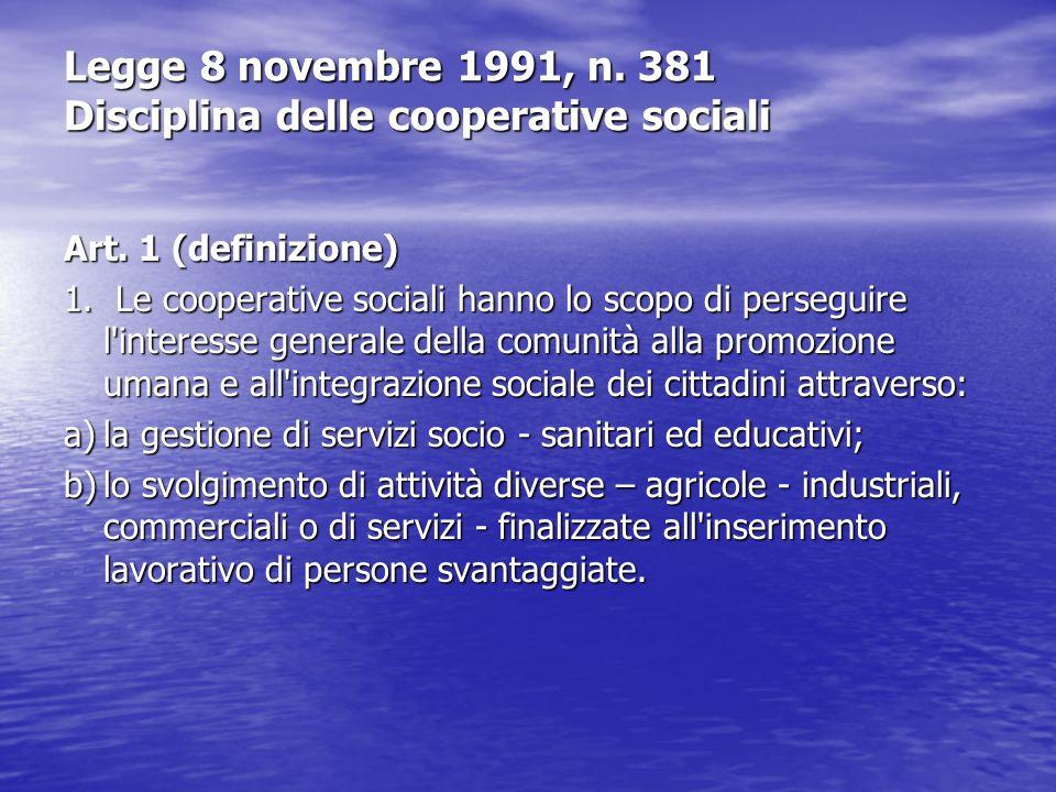 Legge 8 novembre 1991, n. 381 Disciplina delle cooperative sociali