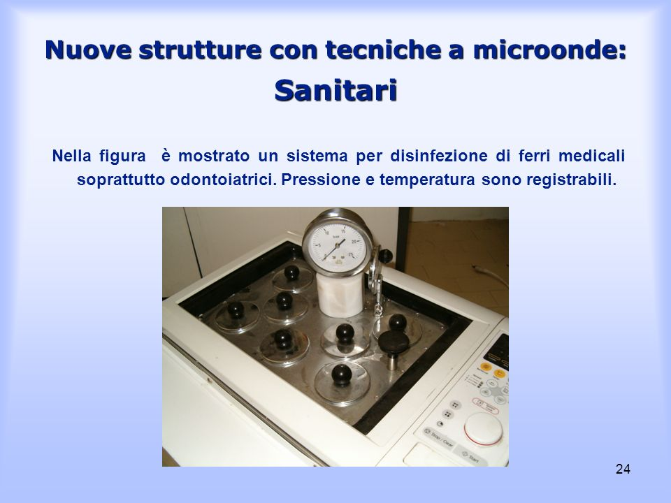 Nuove strutture con tecniche a microonde: Sanitari