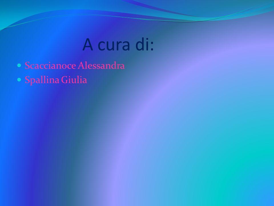 A cura di: Scaccianoce Alessandra Spallina Giulia