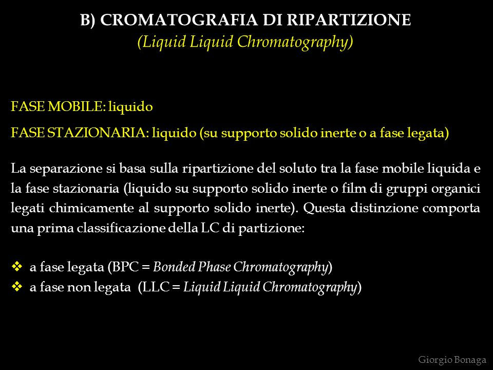 B) CROMATOGRAFIA DI RIPARTIZIONE (Liquid Liquid Chromatography)