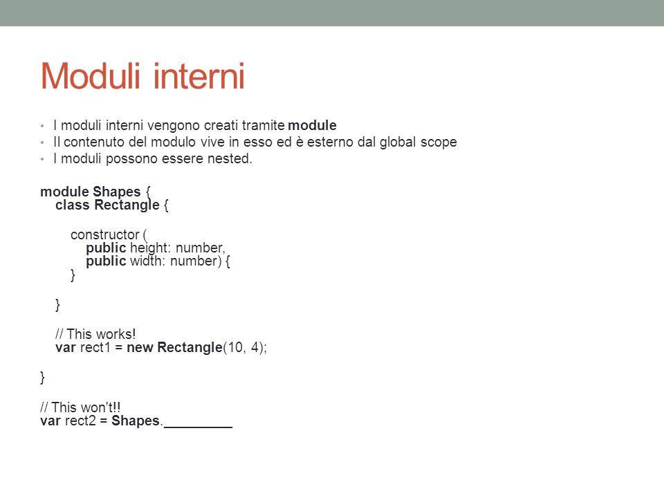 Moduli interni I moduli interni vengono creati tramite module