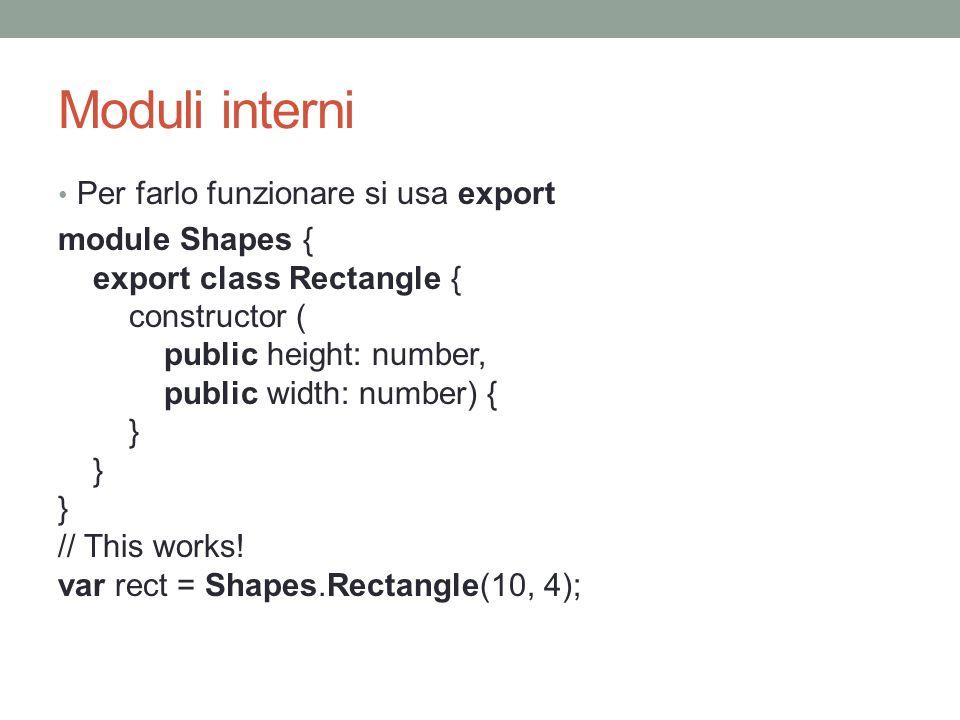 Moduli interni Per farlo funzionare si usa export