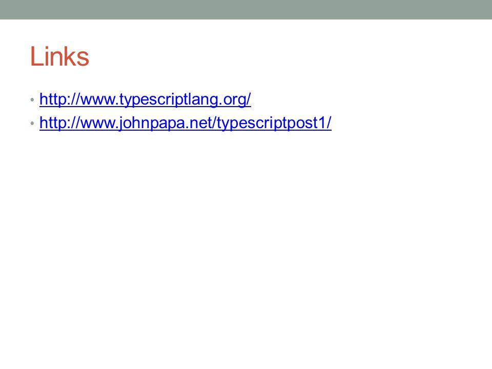Links http://www.typescriptlang.org/