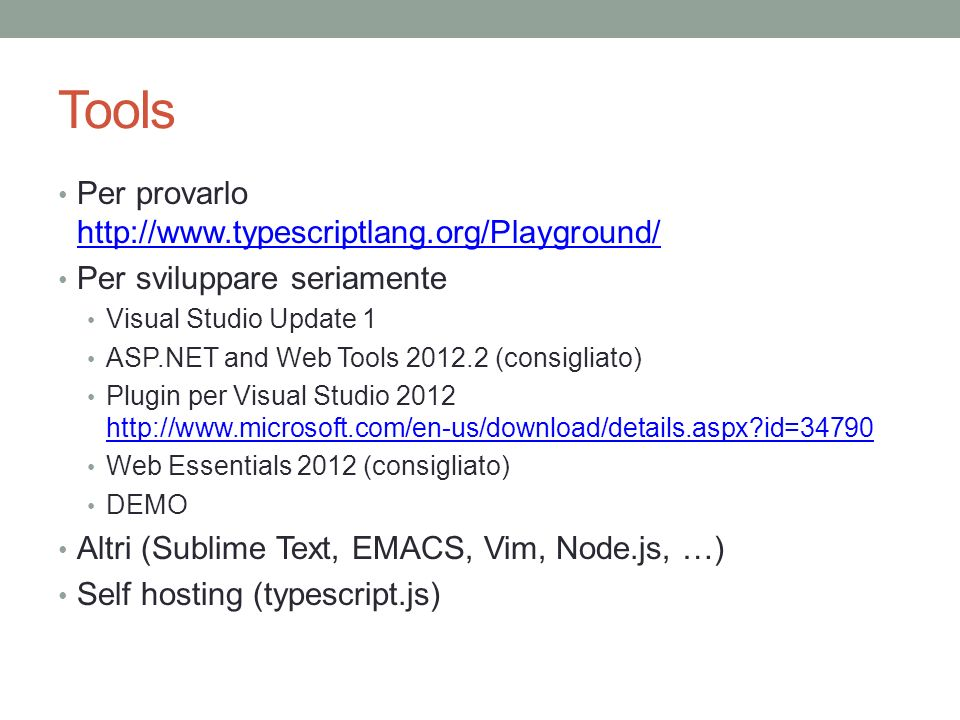 Tools Per provarlo http://www.typescriptlang.org/Playground/