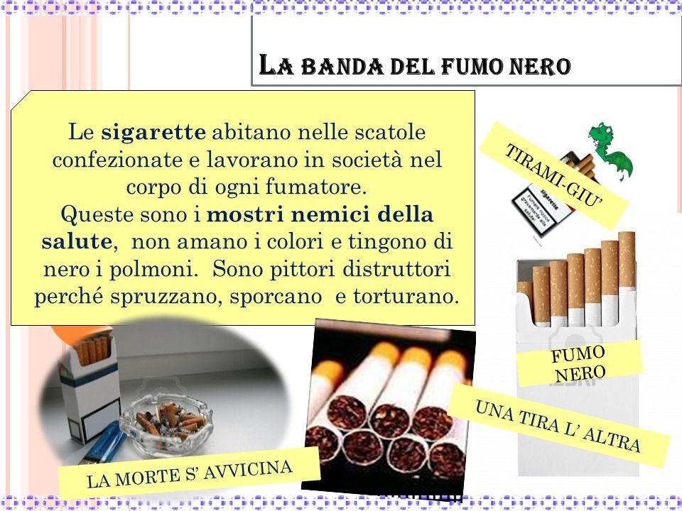 La banda del fumo nero