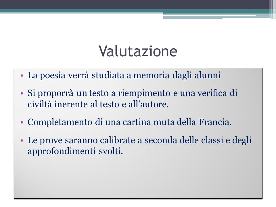Valutazione La poesia verrà studiata a memoria dagli alunni