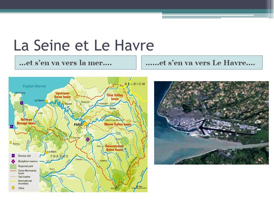 La Seine et Le Havre …et s'en va vers la mer….