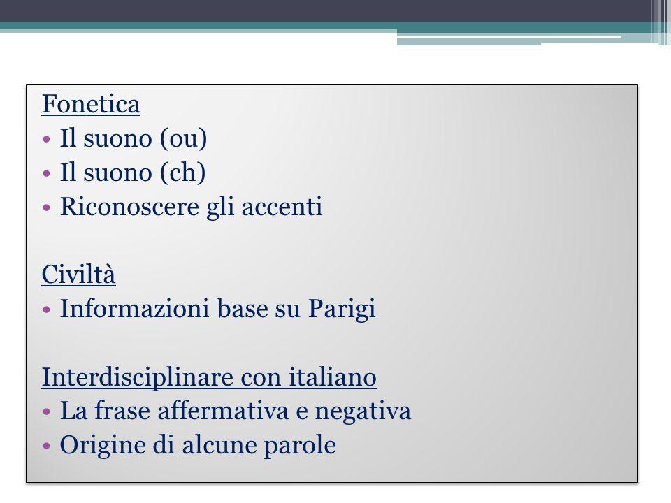 FoneticaIl suono (ou) Il suono (ch) Riconoscere gli accenti. Civiltà. Informazioni base su Parigi. Interdisciplinare con italiano.
