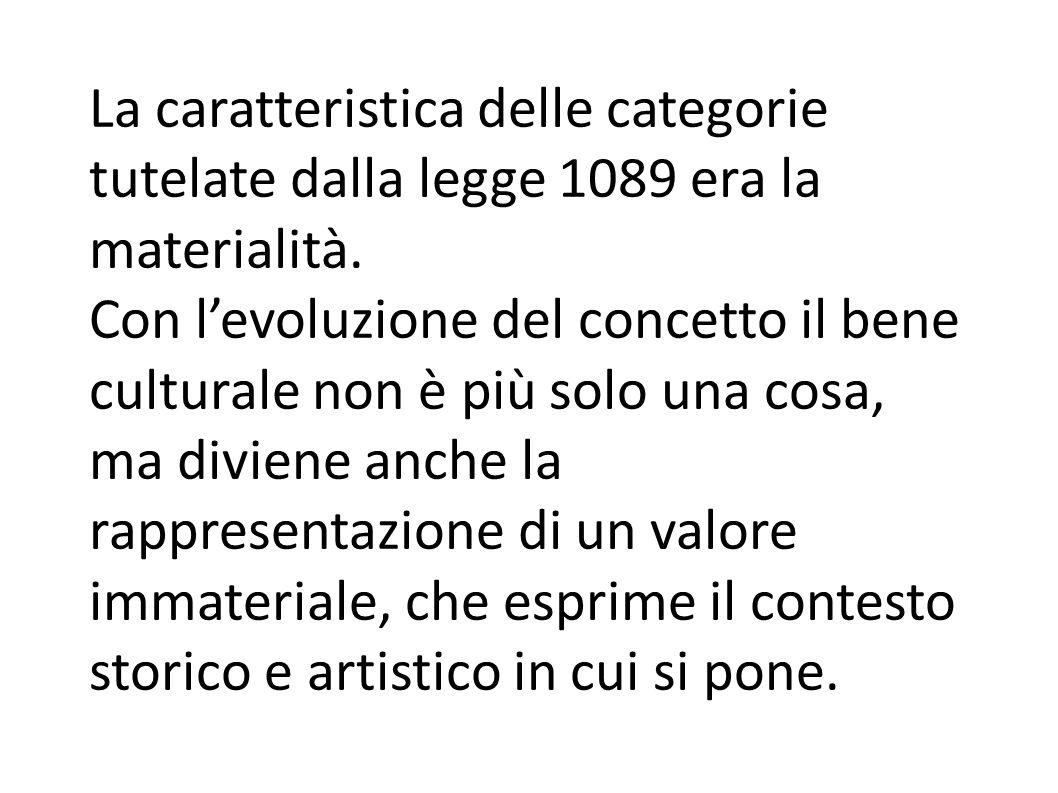 La caratteristica delle categorie tutelate dalla legge 1089 era la materialità.