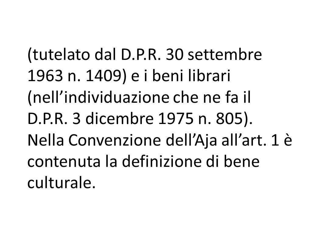 (tutelato dal D. P. R. 30 settembre 1963 n