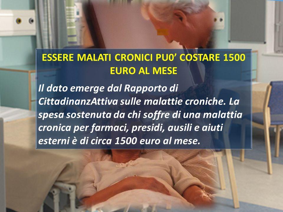 ESSERE MALATI CRONICI PU0' COSTARE 1500 EURO AL MESE