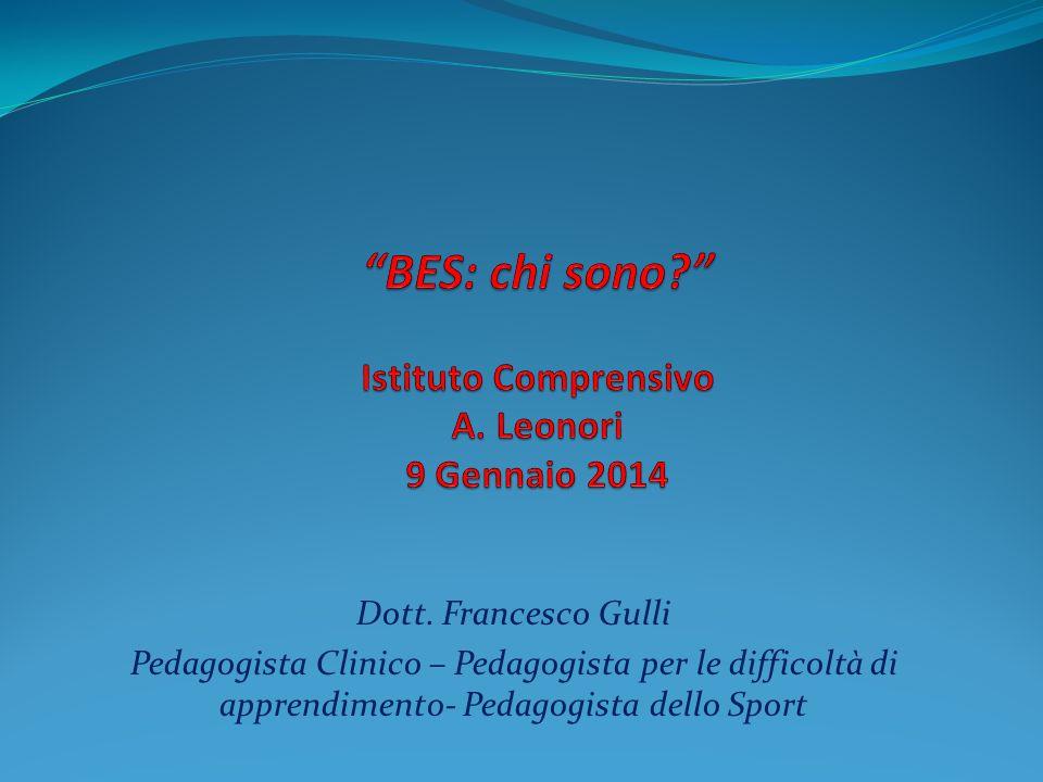 BES: chi sono Istituto Comprensivo A. Leonori 9 Gennaio 2014