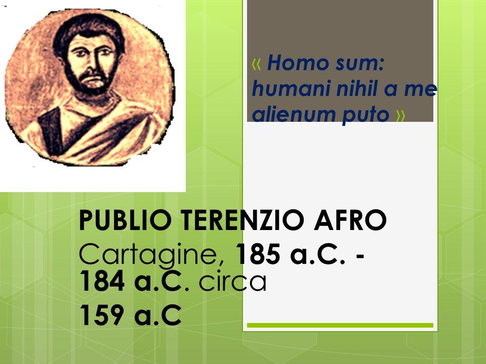 « Homo sum: humani nihil a me alienum puto »