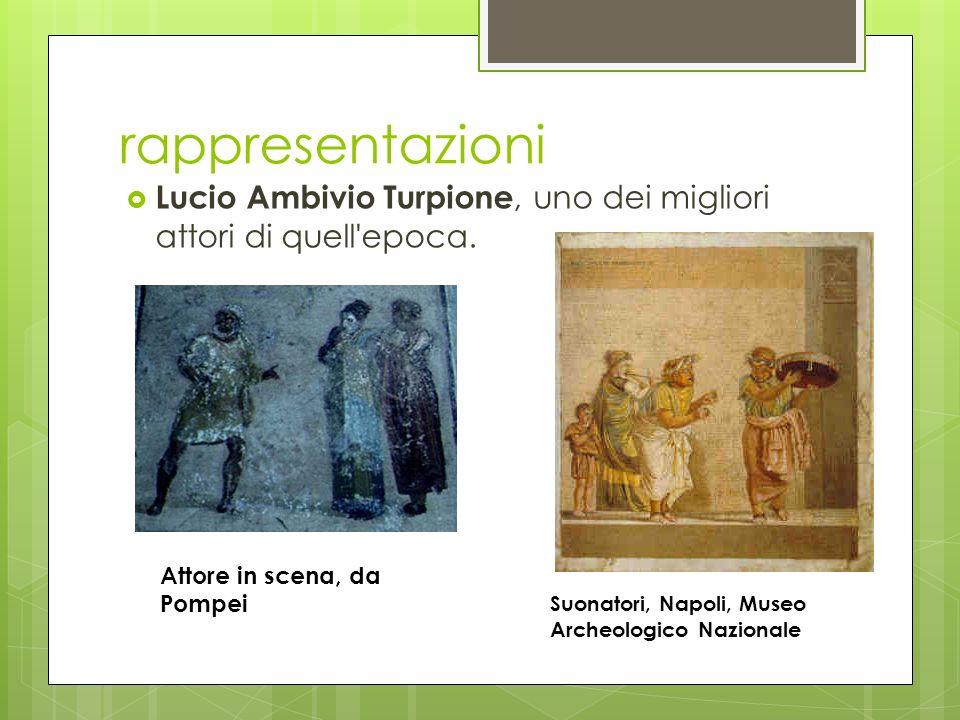 rappresentazioni Lucio Ambivio Turpione, uno dei migliori attori di quell epoca. Attore in scena, da Pompei.
