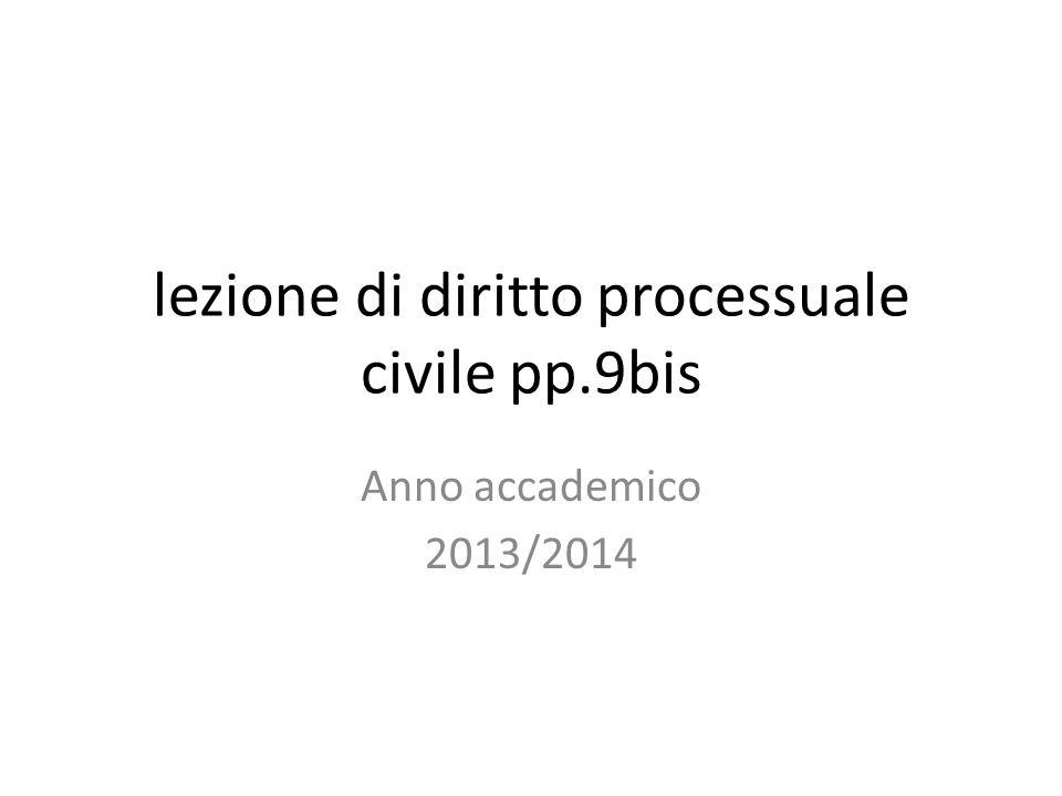 lezione di diritto processuale civile pp.9bis
