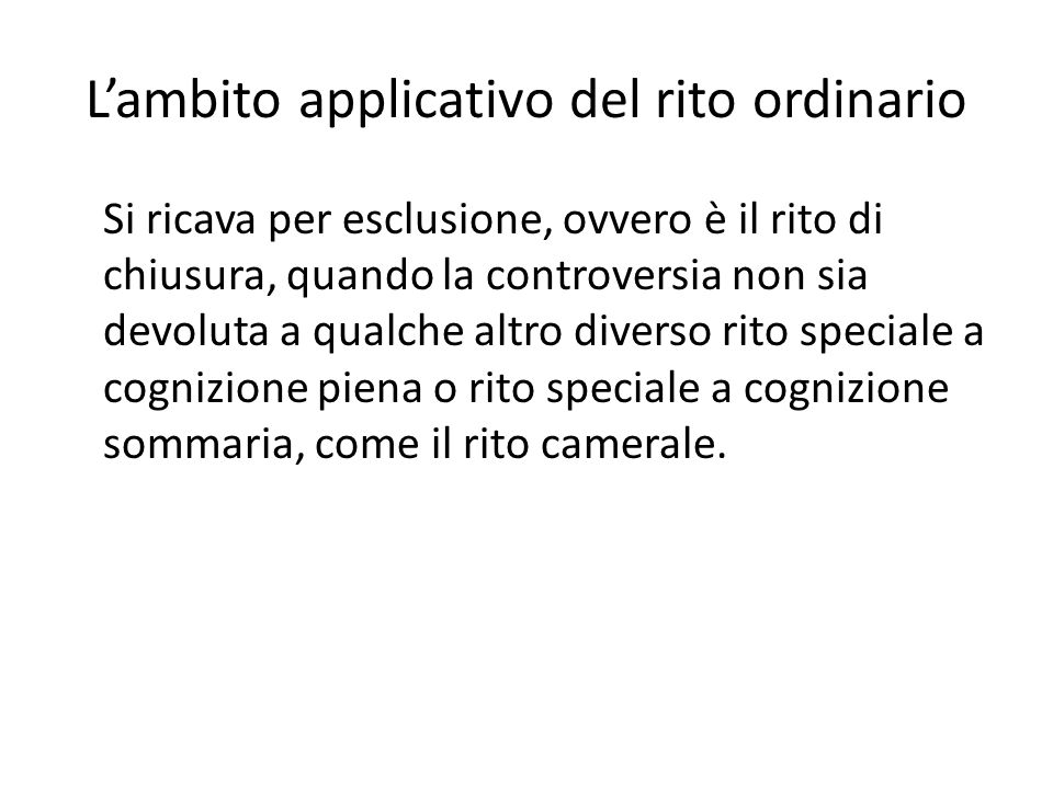 L'ambito applicativo del rito ordinario