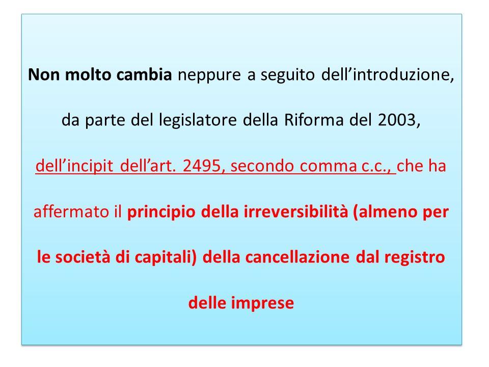 Non molto cambia neppure a seguito dell'introduzione, da parte del legislatore della Riforma del 2003, dell'incipit dell'art.